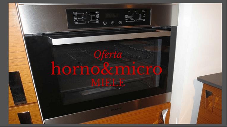 oferta horno y micro miele